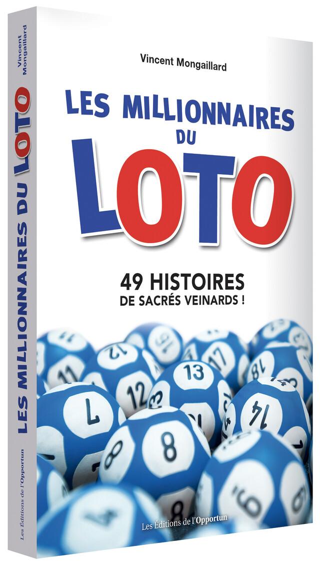 Les millionnaires du Loto - Vincent MONGAILLARD - Les Éditions de l'Opportun