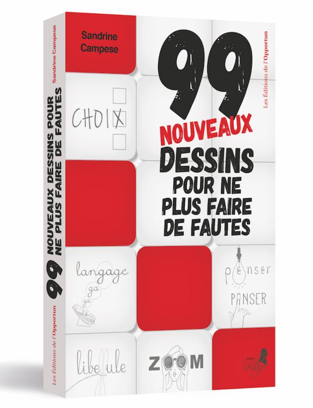 99 nouveaux dessins pour ne plus faire de fautes - Sandrine CAMPESE - Les Éditions de l'Opportun