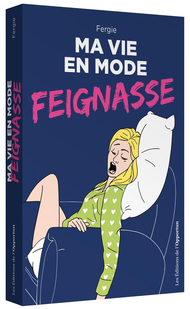 Ma vie en mode feignasse -  FERGIE - Les Éditions de l'Opportun