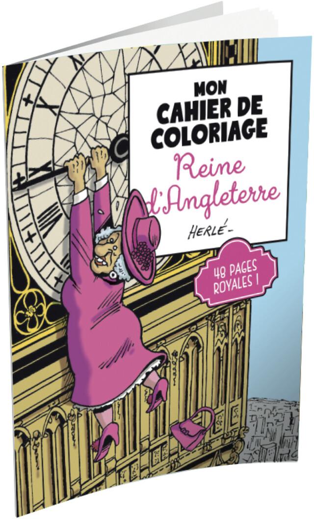 Mon cahier de coloriage - Reine d'Angleterre -  HERLE - Les Éditions de l'Opportun