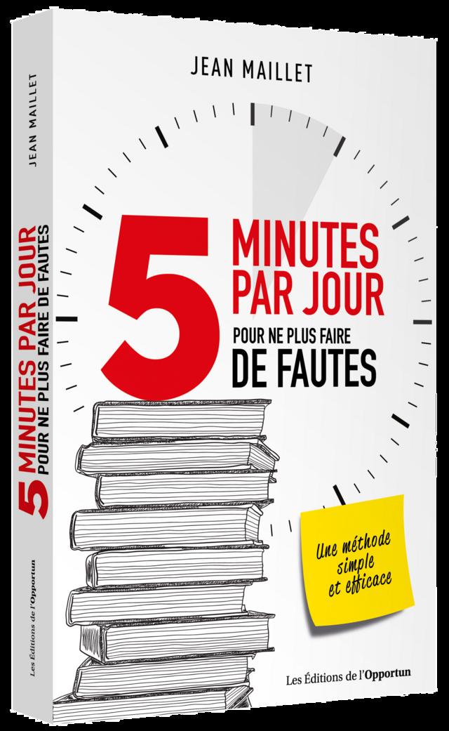 5 minutes par jour pour ne plus faire de fautes - Jean MAILLET - Les Éditions de l'Opportun