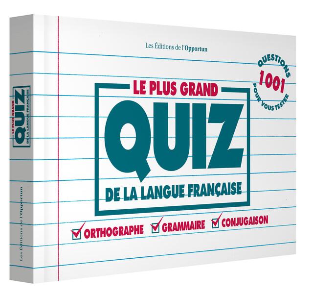 Le plus grand quiz de la langue française -  COLLECTIF - Les Éditions de l'Opportun