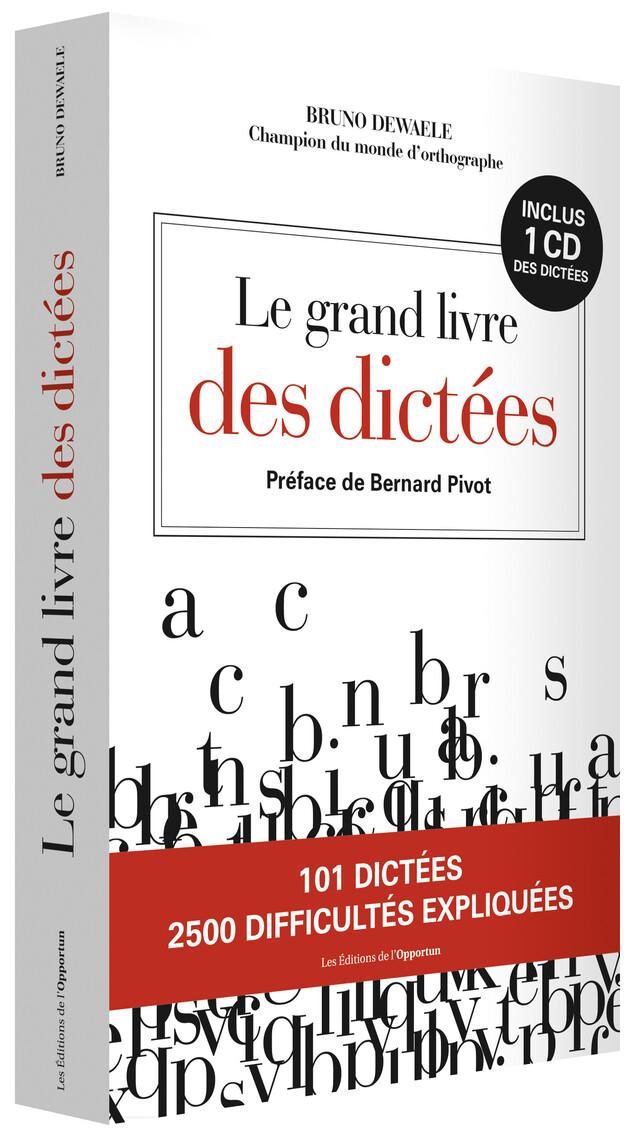 Le Grand Livre des dictées - Bruno DEWAELE - Les Éditions de l'Opportun