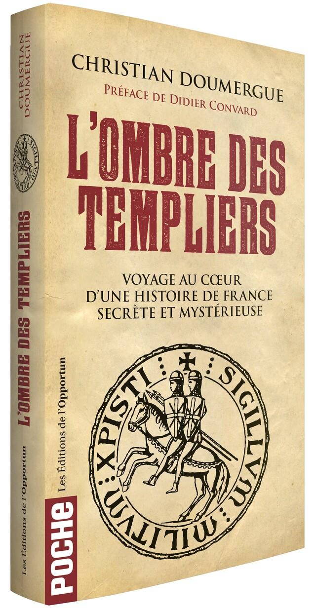 L'Ombre des templiers - Christian  DOUMERGUE - Les Éditions de l'Opportun