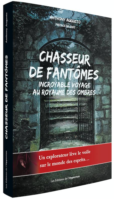 Chasseur de fantômes - Anthony AUGUSTO - Les Éditions de l'Opportun