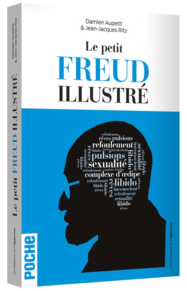 Le petit Freud illustré - Damien AUPETIT, Jean-Jacques RITZ - Les Éditions de l'Opportun