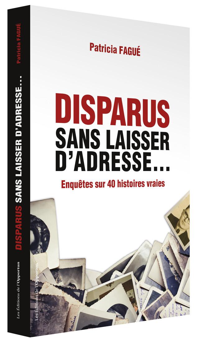 Disparus sans laisser d'adresse - Patricia FAGUÉ - Les Éditions de l'Opportun