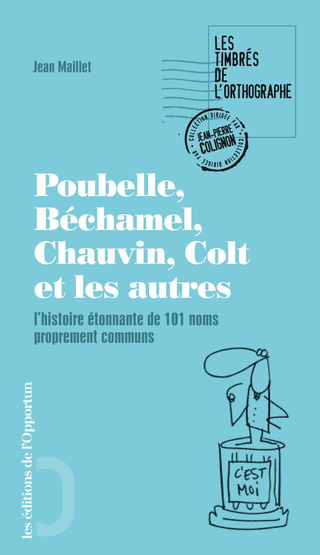 Poubelle, Colt, Béchamel, Silhouette, et les autres - Jean MAILLET - Les Éditions de l'Opportun