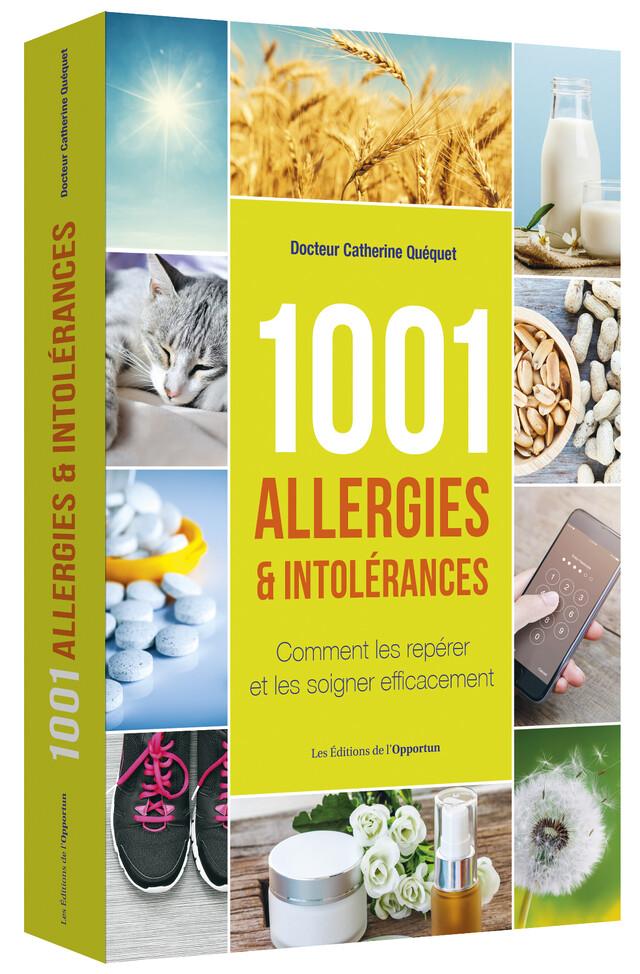 1001 allergies & intolérances - Catherine (Docteur) QUÉQUET - Les Éditions de l'Opportun