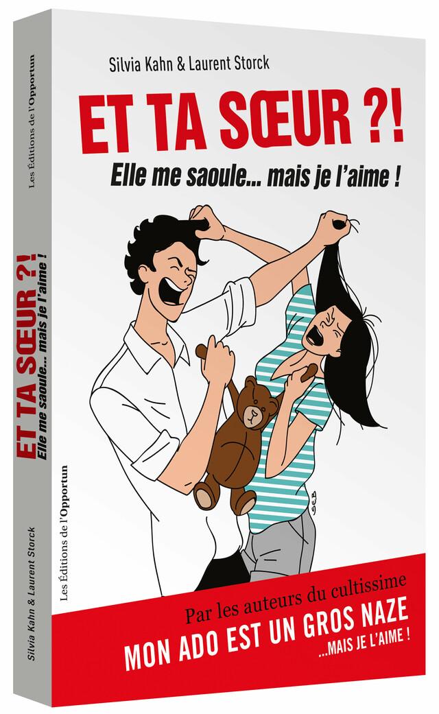 Et ta sœur ? !  - Sylvia KAHN, Laurent STORCK - Les Éditions de l'Opportun