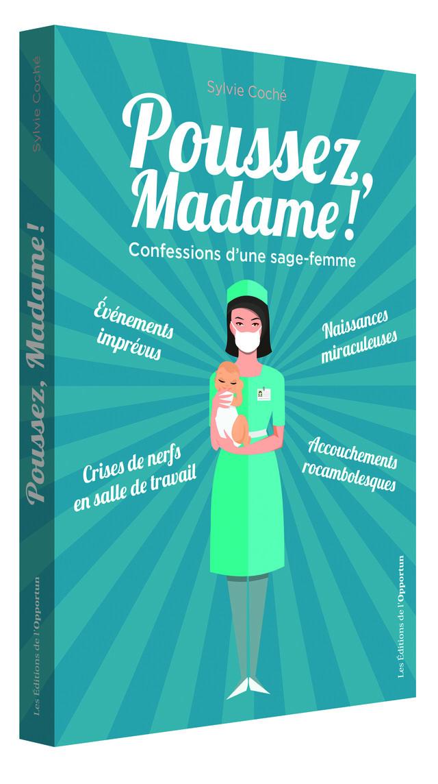 Poussez Madame !  - Sylvie COCHE - Les Éditions de l'Opportun