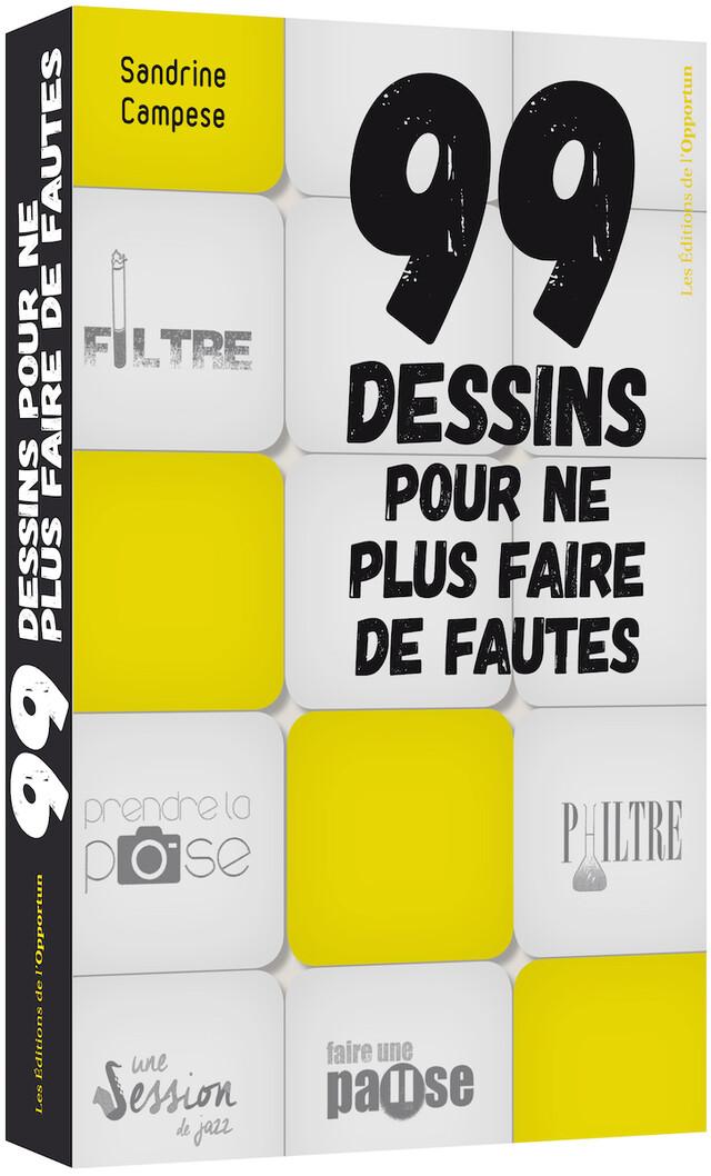 99 dessins pour ne plus faire de fautes - Sandrine CAMPESE - Les Éditions de l'Opportun