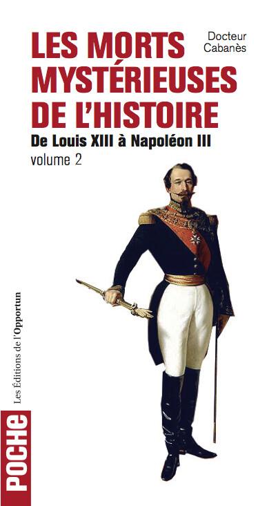 Les Morts mystérieuses de l'Histoire : Volume 2 - Augustin CABANES - Les Éditions de l'Opportun