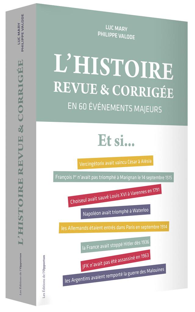 L'Histoire revue et corrigée - Philippe VALODE, Luc MARY - Les Éditions de l'Opportun