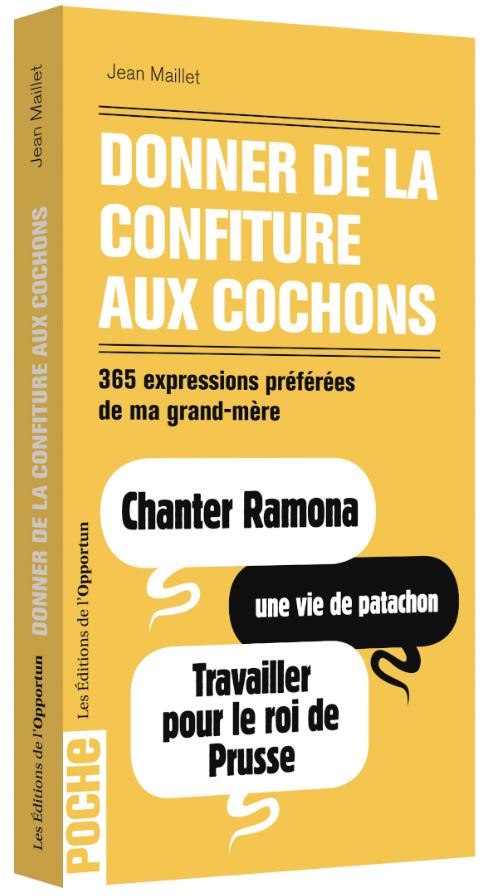 Donner de la confiture aux cochons - Jean MAILLET - Les Éditions de l'Opportun