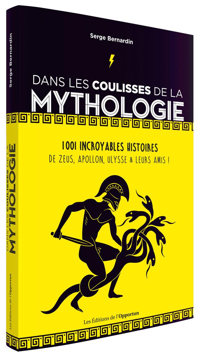 Dans les coulisses de la mythologie - Serge BERNARDIN - Les Éditions de l'Opportun