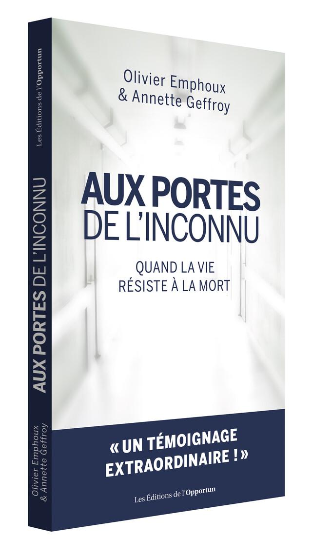 Aux portes de l'inconnu - Olivier EMPHOUX, Annette GEFFROY - Les Éditions de l'Opportun