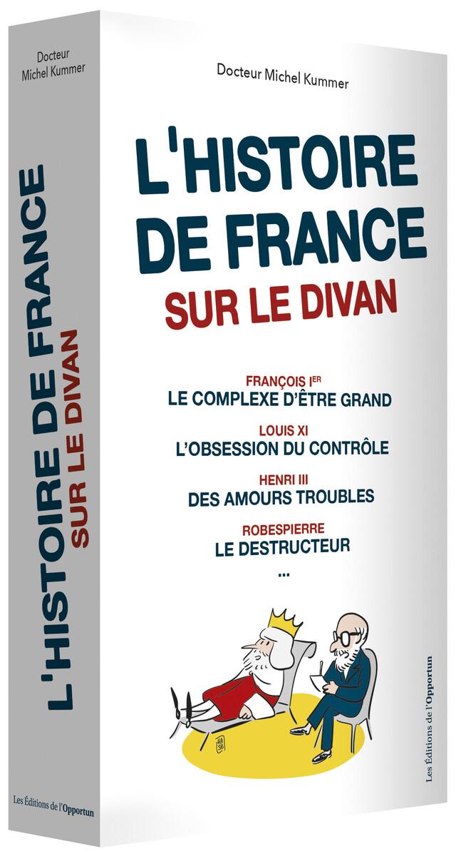 L'Histoire de France sur le divan - Michel KUMMER - Les Éditions de l'Opportun