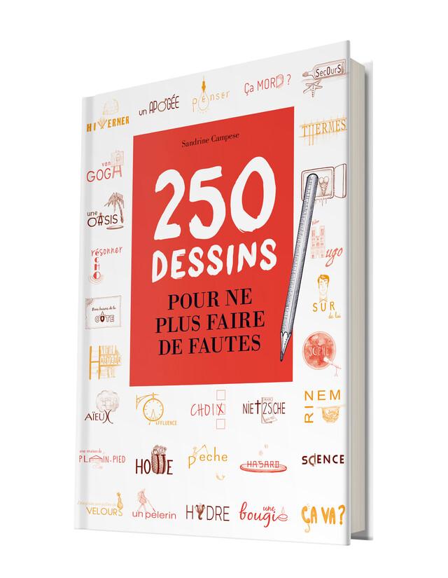 250 dessins pour ne plus faire de fautes ! - Sandrine CAMPESE - Les Éditions de l'Opportun