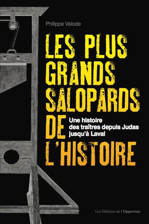 Les Plus Grands Salopards de l'Histoire - Philippe VALODE - Les Éditions de l'Opportun