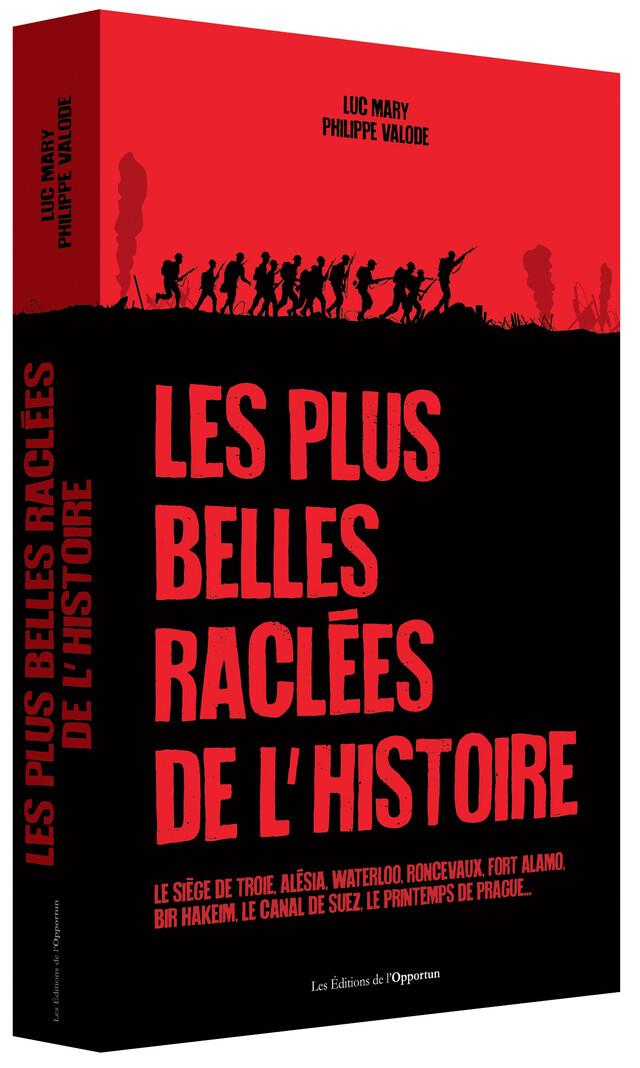 Les Plus Belles Raclées de l'Histoire - Luc MARY, Philippe VALODE - Les Éditions de l'Opportun