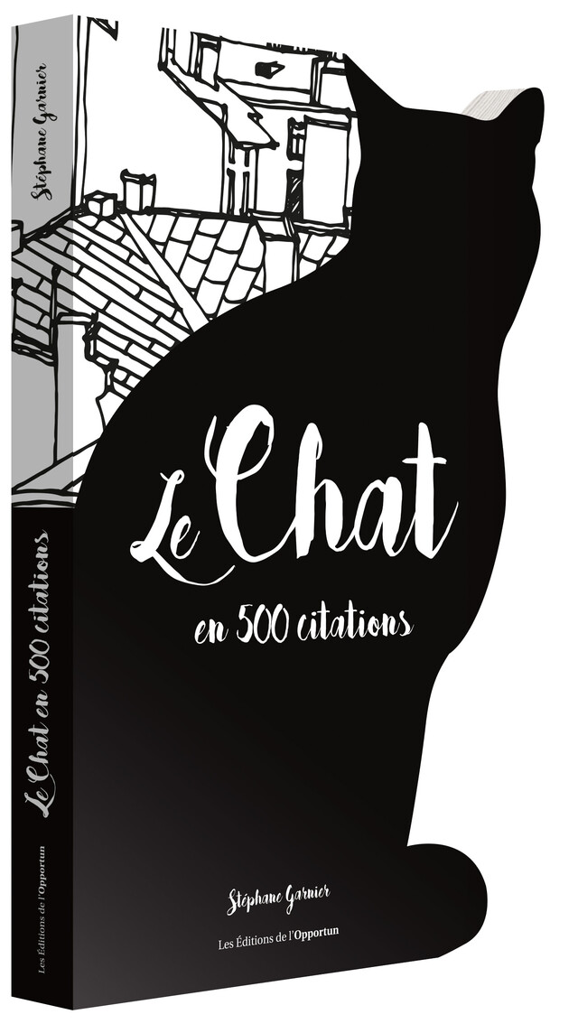 Le Chat en 500 citations - Stéphane GARNIER - Les Éditions de l'Opportun