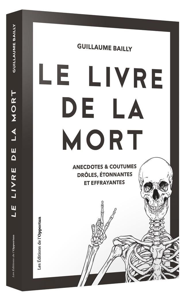 Le Livre de la Mort - Guillaume BAILLY - Les Éditions de l'Opportun