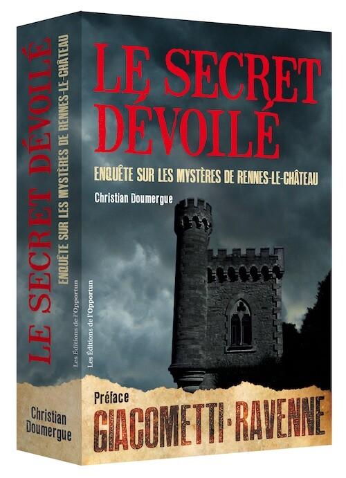 Le Secret dévoilé - Christian  DOUMERGUE - Les Éditions de l'Opportun