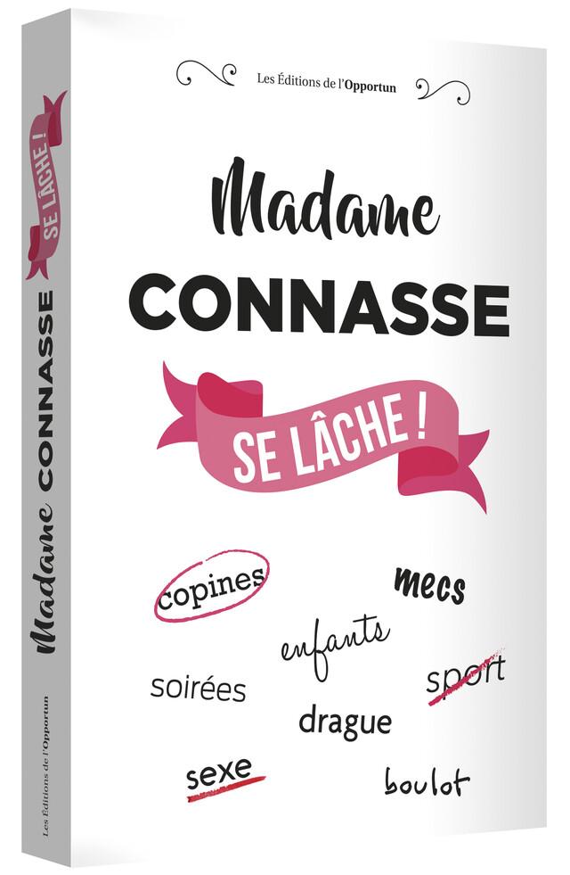 Madame Connasse se lâche ! -  MADAME CONNASSE - Les Éditions de l'Opportun