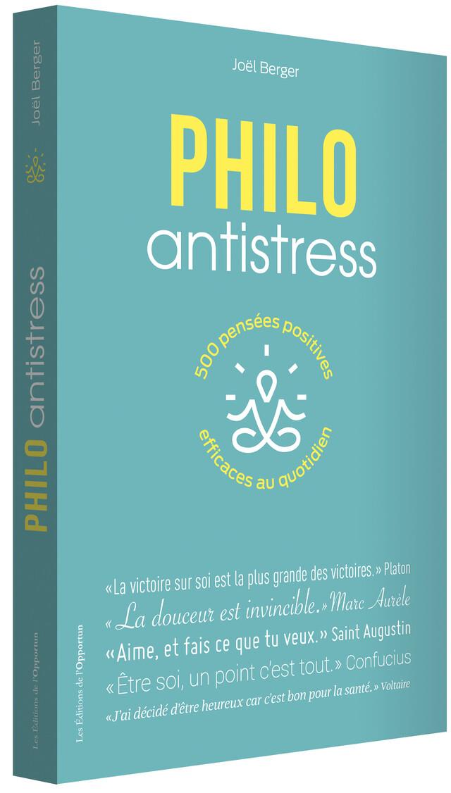 Philo antistress - Joël BERGER - Les Éditions de l'Opportun