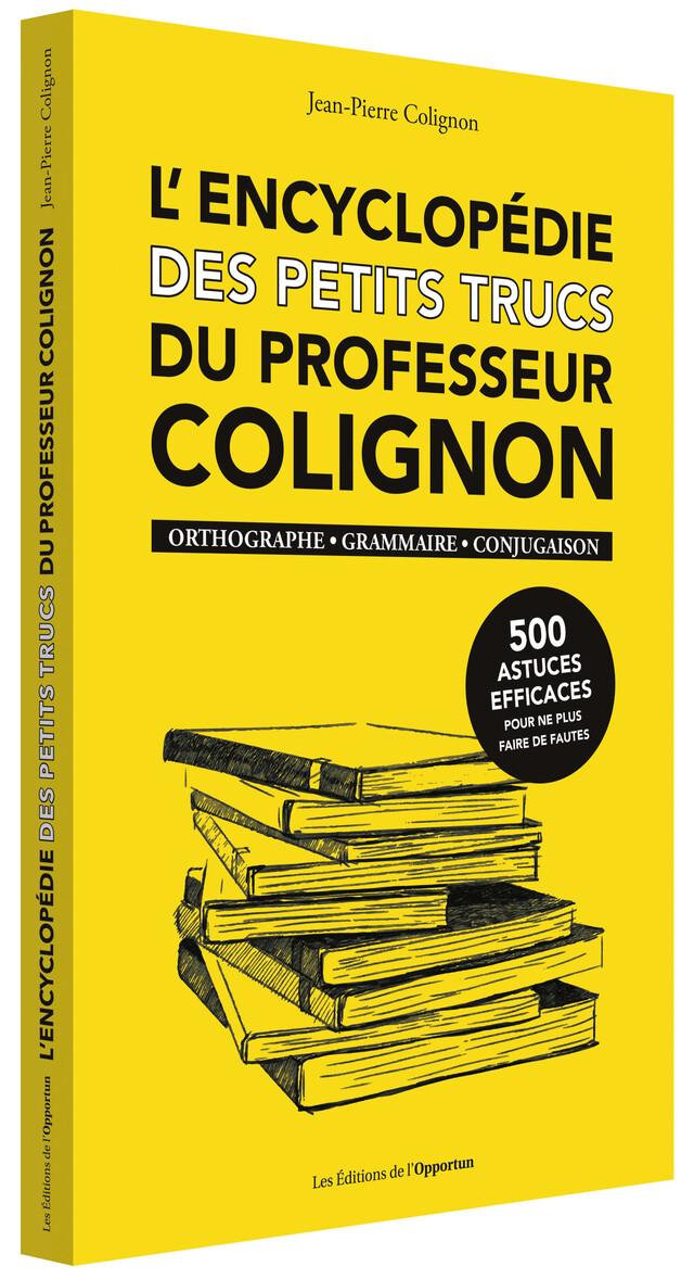 L'Encyclopédie des petits trucs du professeur Colignon - Jean-Pierre COLIGNON - Les Éditions de l'Opportun
