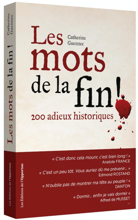 Les mots de la fin ! - Catherine  GUENNEC - Les Éditions de l'Opportun