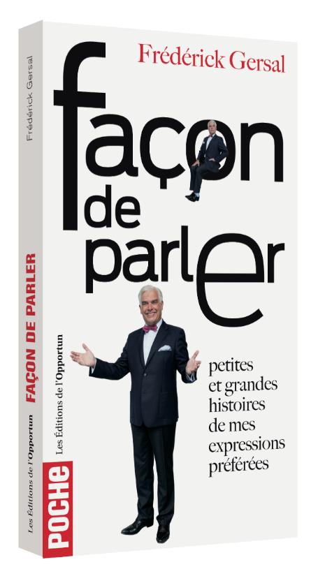 Façon de parler - Frédérick GERSAL - Les Éditions de l'Opportun