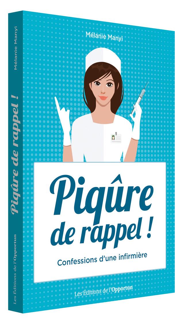 Piqûre de rappel ! - Melanie MANYI - Les Éditions de l'Opportun