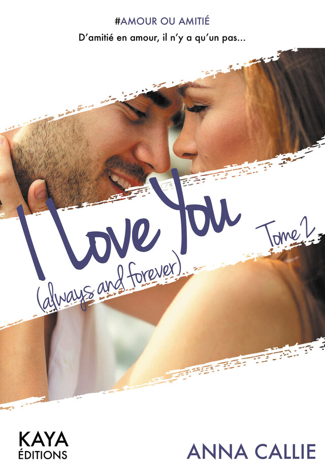 I love you (always and forever) - tome 2 - Anna CAILLE - Nisha et caetera