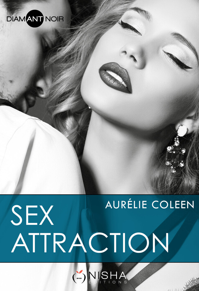 Sex Attraction - Aurelie COLEEN - Nisha et caetera