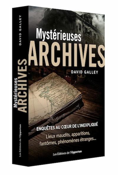 Mystérieuses archives - David GALLEY - Les Éditions de l'Opportun