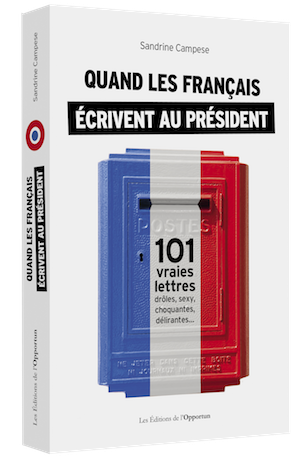 Quand les Français écrivent au président - Sandrine CAMPESE - Les Éditions de l'Opportun