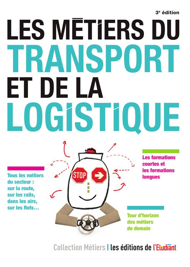 Les Métiers du transport et de la logistique - Pascale Kroll - L'Etudiant Éditions