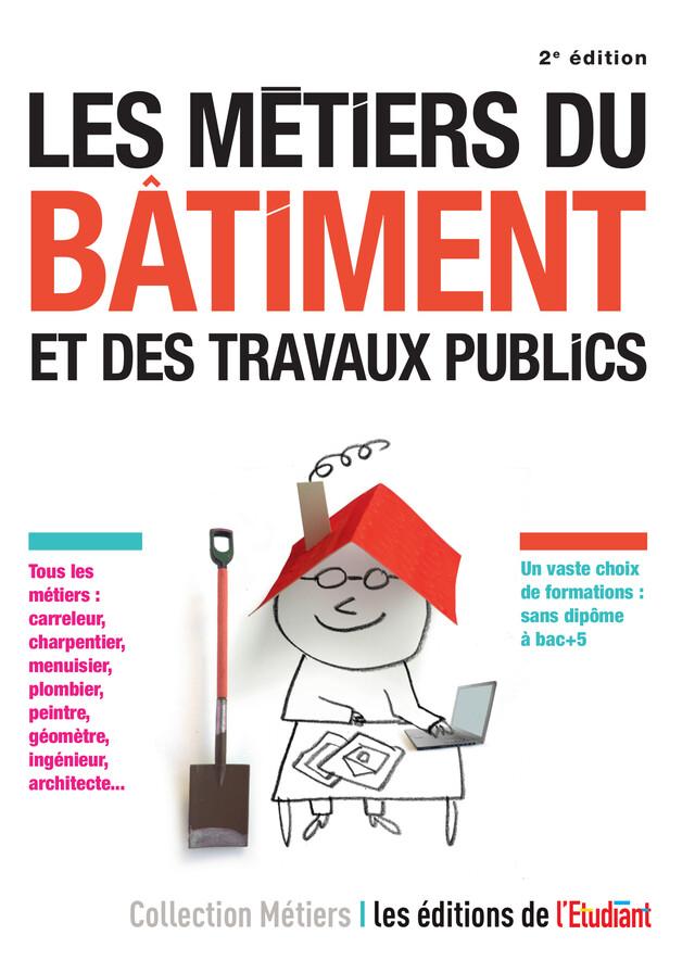 Les Métiers du bâtiment et des travaux publics - Sara Roumette - L'Etudiant Éditions