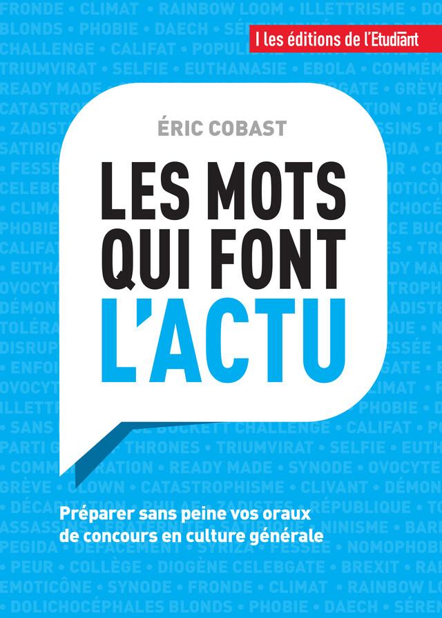Les mots qui font l'actu - Éric Cobast - L'Etudiant Éditions
