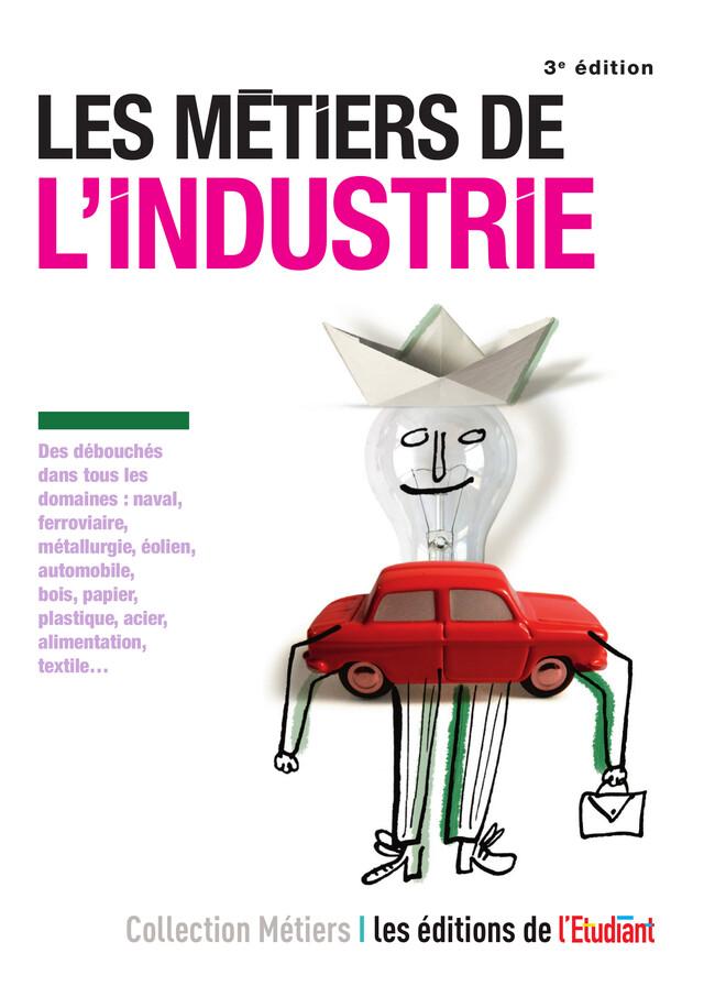 Les Métiers de l'industrie - Éleonore de Vaumas - L'Etudiant Éditions