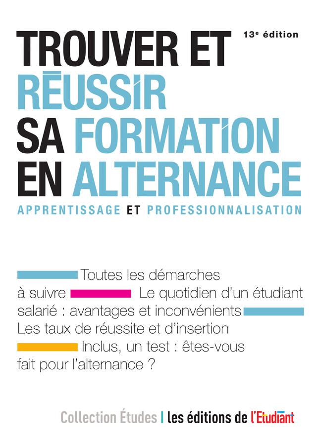 Trouver et réussir sa formation en alternance - Élodie Raitiere - L'Etudiant Éditions