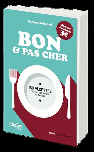 Bon et pas cher - 150 recettes à moins de 3 € - Sabine Duhamel - L'Etudiant Éditions