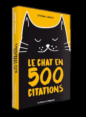 Le chat en 500 citations - Stéphane GARNIER - Les Éditions de l'Opportun