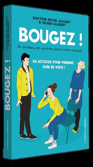 Bougez - Michel GUILBERT, Miléna GILABERT - Les Éditions de l'Opportun
