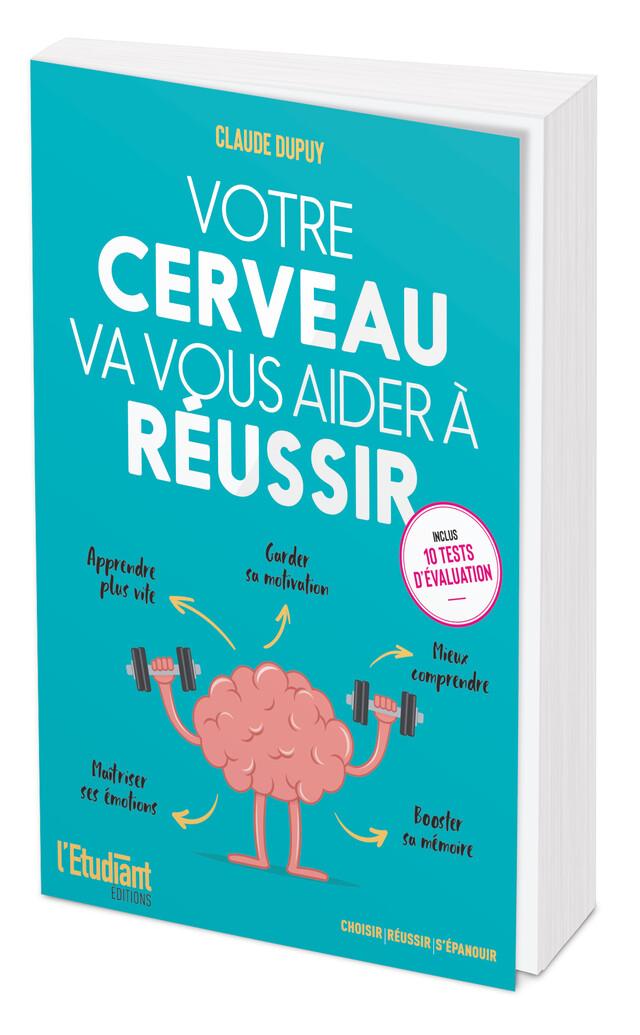 Votre cerveau va vous aider à réussir - Claude Dupuy - L'Etudiant Éditions