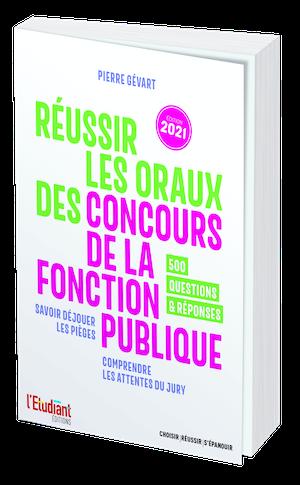 Réussir les oraux des concours de la fonction publique ÉDITION 2021 - Pierre Gévart - L'Etudiant Éditions