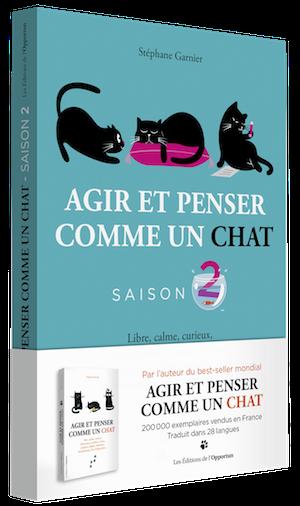 Agir et penser comme un chat saison 2 - Stéphane GARNIER - Les Éditions de l'Opportun