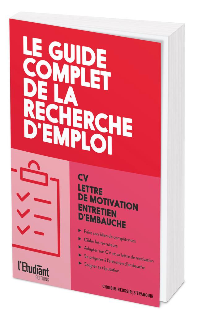Le Guide complet de la recherche d'emploi - Dominique PEREZ - L'Etudiant Éditions